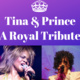 Tina & Prince: A Royal Tribute