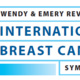 Wendy & Emery Reves International Breast Cancer Symposium