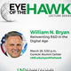 Eye of the Hawk: Reinventing R&D in the Digital Age, featuring William Bryan