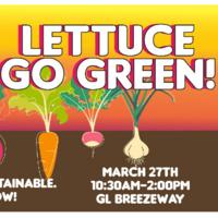 Lettuce Go Green!