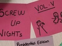 Screw Up Nights VOL V: Presidential Edition