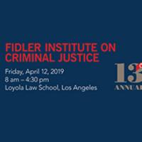 2019 Fidler Institute on Criminal Justice