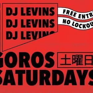 Goros Saturdays ft. DJ Levins