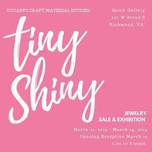 VCUARTS PRESENTS: TINY SHINY