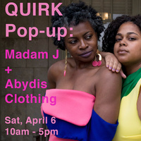 QUIRK POP-UP: MADAM J + ABYDIS CLOTHING