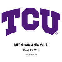 TCU MFA Greatest Hits Vol.3
