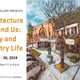 Art Exhibit - Architecture Around Us: City and Country Life