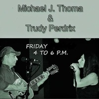 Michael J Thoma and Trudy Perdrix