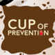 Cup of Prevention