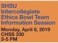 SHSU Intercollegiate Ethics Bowl Team Information Session