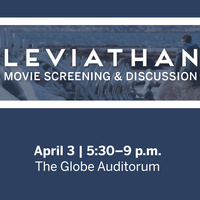 Leviathan: Movie Screening and Discussion (An Engage Your World Series Event)
