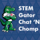 STEM Gator Chat 'N Chomp