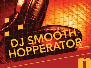 DJ Smooth Hopperator