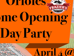 Orioles Home Opening Party at Frazier's