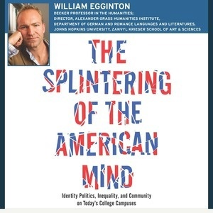 "Arts and Humanities Colloquium: ""The Splintering of the American Mind"""
