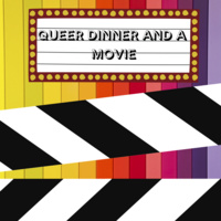 Queer Dinner and a Movie