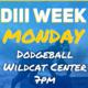 DIII Week: Dodgeball
