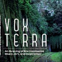 Vox Terra - An Evening of Environmental Music, Art, and Inspiration