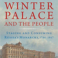 "Russian Culture Week: ""Staging and Up-Staging Monarchy at St. Petersburg's Winter Palace"""