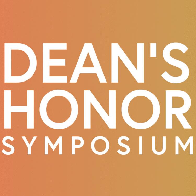 Dean's Honor Symposium