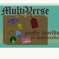 Multiverse: Poetic Worlds in Conversation