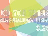 Undergraduate Juried Exhibition: Opening Reception