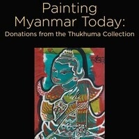 Painting Myanmar Today: Donations from the Thukhuma Collection