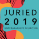 Undergraduate Juried Exhibition