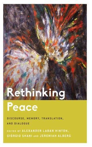 """Rethinking Peace: Discourse, Memory, Translation, and Dialogue,"" Book Launch"