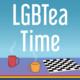 LGBTea Time