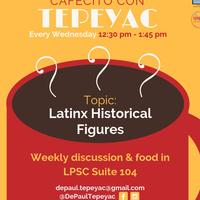 Cafecito con Tepeyac: Latinx Historical Figures
