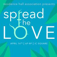"RHA Presents ""Spread the Love"""