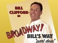 Broadway Bill's Way Part Deux starring Bill Clifford