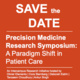 Precision Medicine Research Symposium: A Paradigm Shift in Patient Care