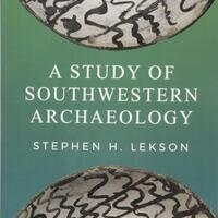 A Study in Southwestern Archaeology with Steve Lekson