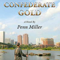 Confederate Gold: A Modern-day Romp through the Civil War History of Richmond, Virginia