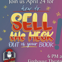 April 2019 Writing Show: How to Sell the Heck Out of Your Book