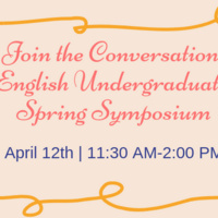 Join the Conversation: English Undergraduate Spring Symposium