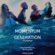 Film: Momentum Generation
