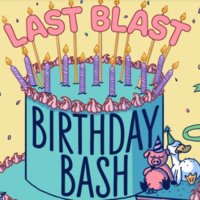 Last Blast Birthday Bash!