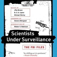 JPat Brown, B.C.D. Lipton, & Michael Morisy: Scientists Under Surveillance