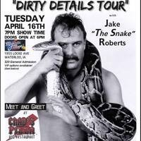 "Jake ""The Snake"" Roberts Dirty Details Tour"