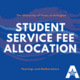Student Service Fee Allocation Hearings