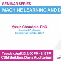 Machine Learning and Data Science Seminar: Dr. Varun Chandola