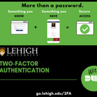 Faculty and staff, not enrolled in two-factor authentication yet? Come to an info session and get enrolled today! | LTS