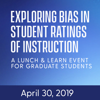 Exploring Bias in Student Ratings of Instruction: A Lunch and Learn Event for Graduate Students