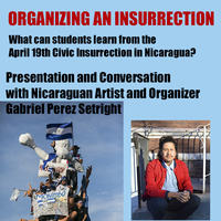 Organizing an Insurrection: Conversation with Nicaraguan Artist and Organizer Gabriel Perez-Setright