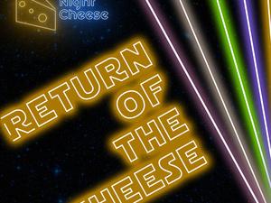 Night Cheese: Return of the Cheese