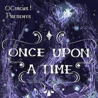 OCircus Presents Once Upon A Time