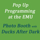 Pop-up at the EMU! The Ducks After Dark Team Photo Booth!